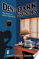 Den of Dark Shadows
