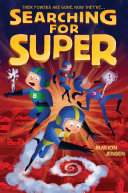 Searching For Super : the critically acclaimed almost super. filled with heart...