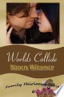 Worlds Collide  Book 6 of the Family Heirlooms Series