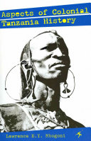 Aspects of Colonial Tanzania History Essays That Examines The Lives