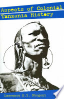 Aspects of Colonial Tanzania History Essays That Examines The Lives And Experiences