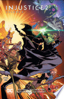 Injustice 2 Vol. 6 : an all-out assault on oa and the source...