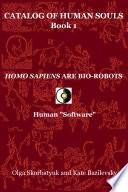 Homo Sapiens Are Bio Robots