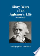 Sixty Years Of An Agitator s Life   Volume One