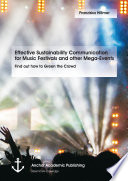 Effective Sustainability Communication for Music Festivals and Other Mega Events  Find Out how to Green the Crowd