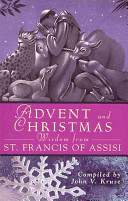 Advent and Christmas Wisdom from Saint Francis of Assisi