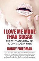 I Love Me More Than Sugar