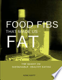 Food Fibs That Made Us Fat  The Skinny On Sustainable Healthy Eating