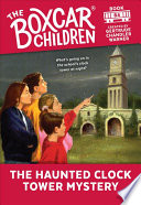 The Haunted Clock Tower Mystery  The Boxcar Children Mysteries  84