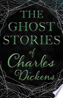 The Ghost Stories of Charles Dickens (Fantasy and Horror Classics)