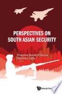 Perspectives on South Asian Security