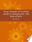 Jesus Changes Everything and He is Changing Me  ACTS