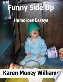 Funny Side Up  Humorous Essays