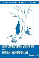 Alice s Adventures in Wonderland and Through the Looking Glass  Coscom Blue Banner Classics