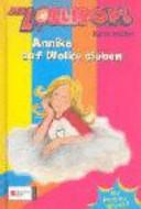 Die Lollipops, Annika auf Wolke sieben