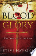 Blood And Glory : the cross in his new book, blood and...