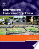 Best Practices For Environmental Project Teams : their teams, government managers, and regulatory...