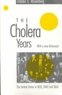 The cholera years the United States in 1832, 1849, and 1866 /