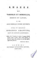 Razes de variolis et morbillis, arabice et latine, cum aliis nonnullis eiusdem argumenti, cura et impensis Johannis Channing