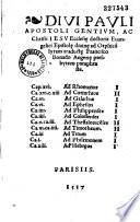 Divi Pauli Apostoli gentium... Epistole diuine ad Orphicam lyram traducte Francisco Bonado Angerie presbytero paraphraste...
