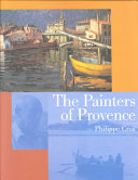 The Painters Of Provence : home beneath the azure skies...