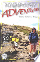Highpoint Adventures : the 50 american state highpoints and includes detailed...