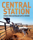 Central Station  Stories from Australian Cattle Stations