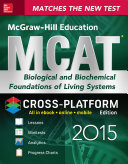 McGraw Hill Education MCAT Biological and Biochemical Foundations of Living Systems 2015  Cross Platform Edition