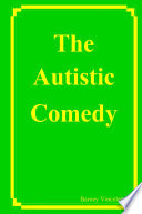 The Autistic Comedy