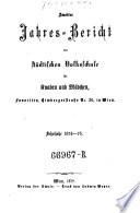 Jahres-Bericht der städtischen Volksschule für Knaben und Mädchen, Wien, Favoriten, Himbergerstraße Nr. 30