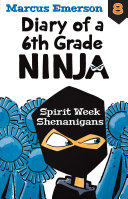 Spirit Week Shenanigans  Diary of a 6th Grade Ninja Book 8