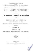 Leyes  contratos y resoluciones referentes    los ferrocarriles y tranv  as    tracci  n mec  nica de la Republica Argentina