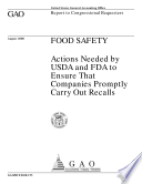 Food safety   actions needed by USDA and FDA to ensure that companies promptly carry out recalls   report to congressional requesters