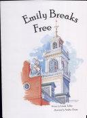 Emily Breaks Free