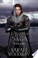 The Last Pendragon Saga Volume 3  The Pendragon s Challenge Legend of the Pendragon