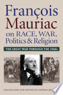 Francois Mauriac on Race  War  Politics and Religion