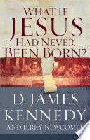 What if Jesus Had Never Been Born