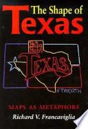 The Shape of Texas Maps As Metaphors