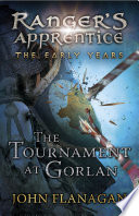The Tournament at Gorlan  Ranger s Apprentice  The Early Years Book 1