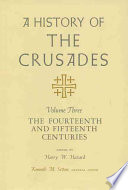 A History of the Crusades  The fourteenth and fifteenth centuries  edited by H  W  Hazard