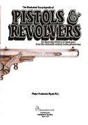 The Illustrated Encyclopedia Of Pistols Revolvers