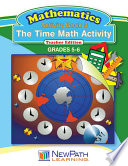 The Time Math Activity Workbook Book 3