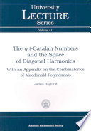 The Q T Catalan Numbers And The Space Of Diagonal Harmonics book