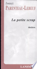Petite scrap (La)