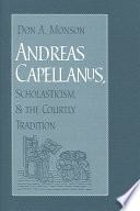 Andreas Capellanus  Scholasticism  and the Courtly Tradition