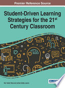 Student Driven Learning Strategies for the 21st Century Classroom
