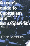 A User s Guide to Capitalism and Schizophrenia