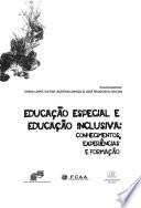 EDUCAÇÃO ESPECIAL E EDUCAÇÃO INCLUSIVA: conhecimentos, experiências e formação