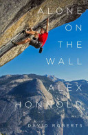 Alone On The Wall : climber of the sort that comes along only...
