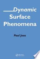 Dynamic Surface Phenomena